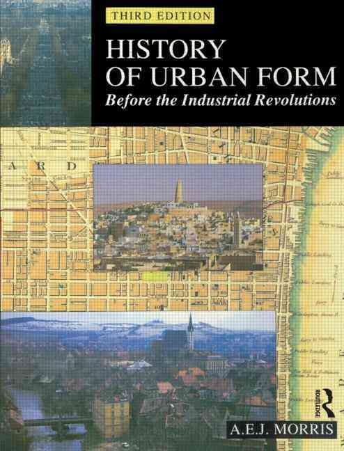 A History of Urban Form By Morris, A. E. J.