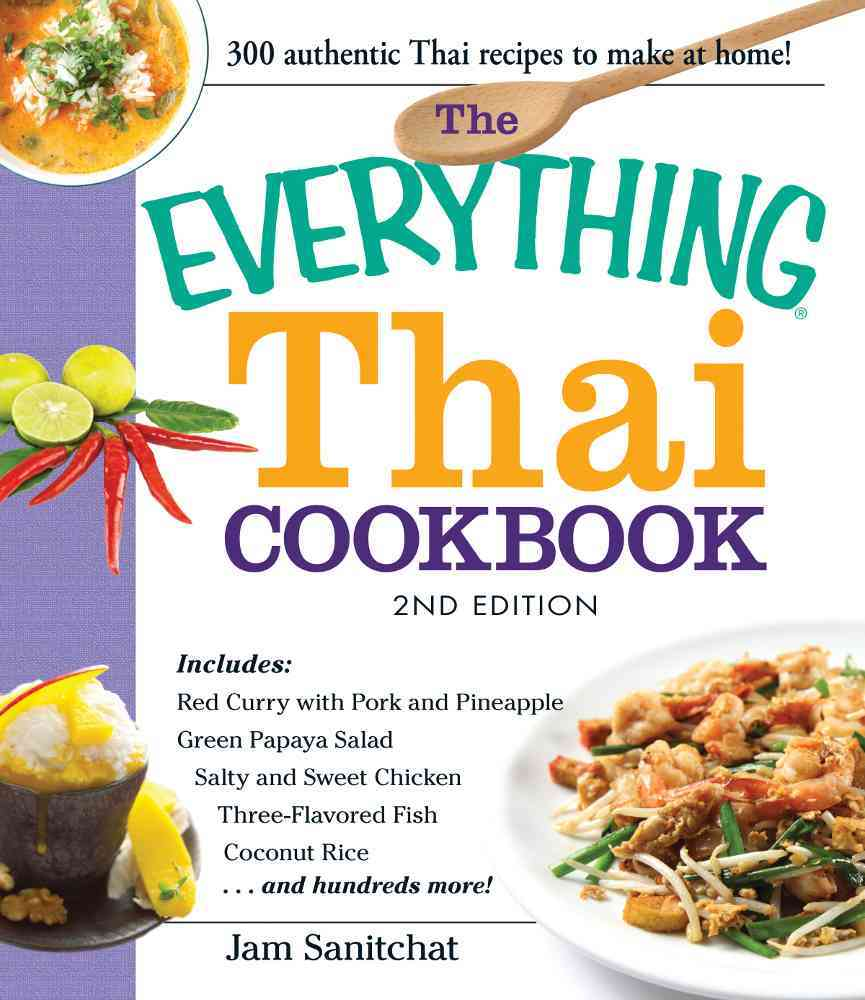 The Everything Thai Cookbook By Sanitchat, Jam